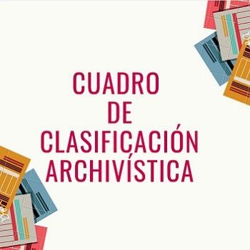 Cuadro de Clasificación Archivístic